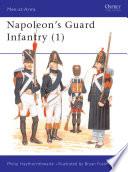 Napoleon s Guard Infantry  1