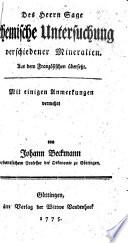 Des Herrn Sage chemische Untersuchung verschiedener Mineralien. Aus dem Französischen übersetzt [by L. A. G. Schrader]. Mit einigen Anmerkungen vermehrt von J. Beckmann
