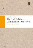 The Irish Folklore Commission 1935 1970