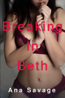 Breaking In Beth  Taboo Older Younger BBW First Time FMMMM Forbidden Pregnancy