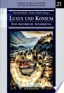 Luxus und Konsum - eine historische Annäherung