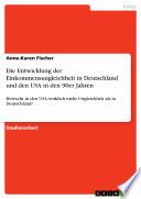 Die Entwicklung der Einkommensungleichheit in Deutschland und den USA in den 90er Jahren