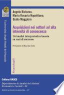 Acquisizioni nei settori ad alta intensit   di conoscenza  Un analisi interpretativa basata su casi di successo
