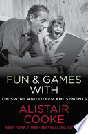 Fun & Games With Alistair Cooke : garbo, alistair cooke reports on the popular sports...