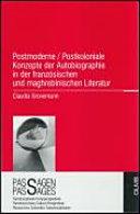 Postmoderne, postkoloniale Konzepte der Autobiographie in der französischen und maghrebinischen Literatur