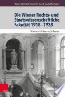 Die Wiener Rechts- und Staatswissenschaftliche Fakultät, 1918-1938