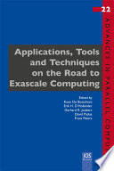 Applications, Tools and Techniques on the Road to Exascale Computing