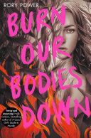 Burn Our Bodies Down Book PDF