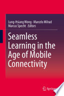 Ebook Seamless Learning in the Age of Mobile Connectivity Epub Lung-Hsiang Wong,Marcelo Milrad,Marcus Specht Apps Read Mobile