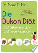 Die Dukan Di  t   100 Lebensmittel  100 neue Rezepte