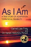 As I Am  a True Story of Adaptation to Physical Disability