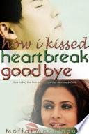 How I Kissed Heartbreak Goodbye