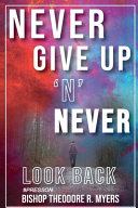 Never Give Up  N  Never Look Back Book PDF