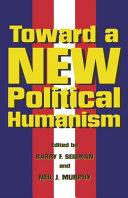 Toward a New Political Humanism