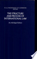 The structure and process of international law  essays in legal philosophy doctrine and theory