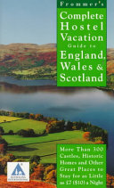 Frommer s Complete Hostel Vacation Guide to England  Wales   Scotland