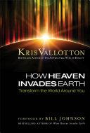How Heaven Invades Earth