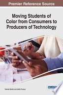 Moving Students of Color from Consumers to Producers of Technology