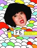 Fe: A Traumatized Son's Graphic Memoir