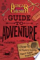 Boxcar Children Guide to Adventure