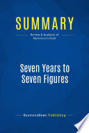 Summary: Seven Years to Seven Figures