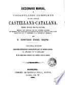 Diccionario manual, ó, Vocabulario completo de las lenguas catalana-castellana