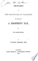 Thoughts on the Principles of Taxation  with Reference to a Property Tax and Its Exceptions