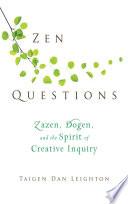 Zen Questions The Question Zen Practice Does Not