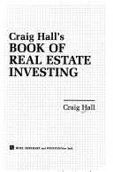 Craig Hall s Book of real estate investing