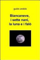 Biancaneve  i sette nani  la luna e i fal