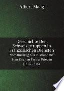 Geschichte Der Schweizertruppen in Franz sischen Diensten