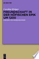 Freundschaft in der höfischen Epik um 1200