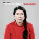 Marco Anelli: Portraits in the Presence of Marina Abramovic