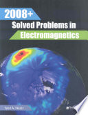 2008  Solved Problems in Electromagnetics