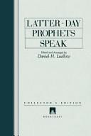 Latter-Day Prophets Speak