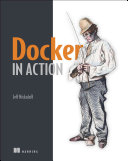 Docker in Action Deploy And Manage Applications Hosted In Docker Containers
