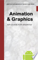 Animation and Graphics API Guide for Android