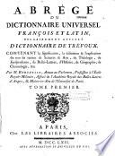 Abr  g   du dictionnaire universel fran  ois et latin