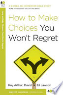 How To Make Choices You Won T Regret