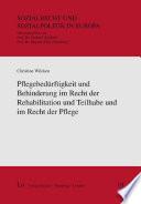 Pflegebedürftigkeit und Behinderung im Recht der Rehabilitation und Teilhabe und im Recht der Pflege
