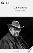 Delphi Works of G  K  Chesterton  Illustrated