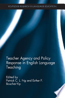 Teacher Agency and Policy Response in English Language Teaching