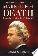 Marked for Death Everything To Silence Geert Wilders