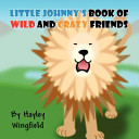 Little Johnny s Book of Wild and Crazy Friends