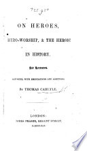On Heroes Hero Worship The Heroic In History Six Lectures Reported With Emendations And Additions