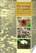 The Ecology Of A Garden : published accounts of their natural...