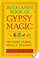 Buckland's Book of Gypsy Magic Gypsy Magic Revives The Beliefs