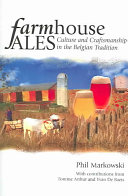 Farmhouse Ales : of simple rustic ales in modern and...