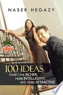 100 Ideas to Become Richer  More Intelligent  and More Attractive
