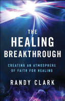 The Healing Breakthrough Ministry Foremost Healing Expert And Bestselling Author Randy